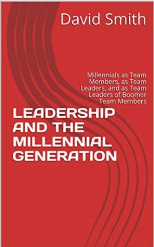 Leadership and the Millennial Generation Kindle